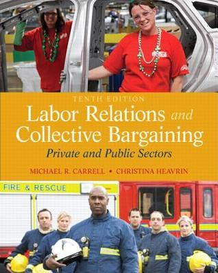 Labor Relations and Collective Bargaining: Private and Public Sectors