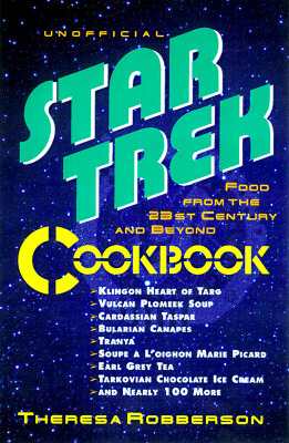 The Star Trek Cookbook: Food From The 23rd Century And Beyond