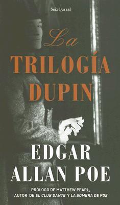 La Trilogia Dupin by Edgar Allan Poe
