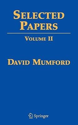 Selected Papers, Volume II: On Algebraic Geometry, Including Correspondence with Grothendieck