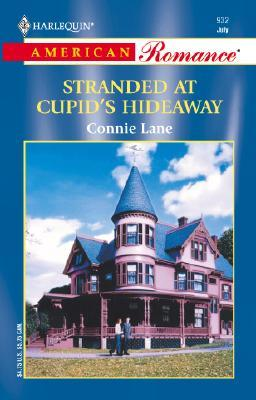 Stranded At Cupid's Hideaway (Harlequin American Romance, No 932)