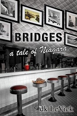 Bridges by D.K. LeVick