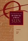 Sun: In Praise Of The Golden Eye Of Heaven