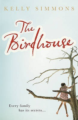 The Birdhouse by Kelly Simmons