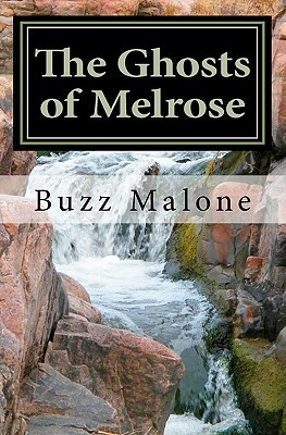 Ebook The Ghosts of Melrose by Buzz Malone read!