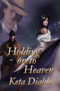 Holding On To Heaven by Keta Diablo