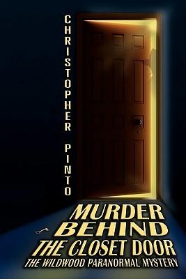 Murder Behind the Closet Door: The Wildwood Murder Mystery Ghost Story