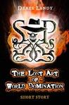 The Lost Art of World Domination (Skulduggery Pleasant, #1.5)