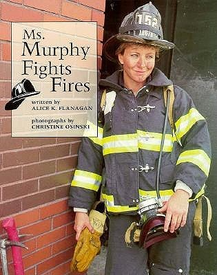 Ms. Murphy Fights Fires by Alice K. Flanagan