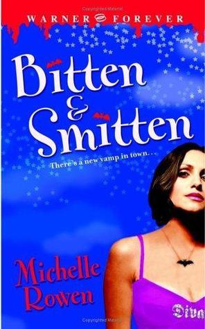 Bitten & Smitten by Michelle Rowen