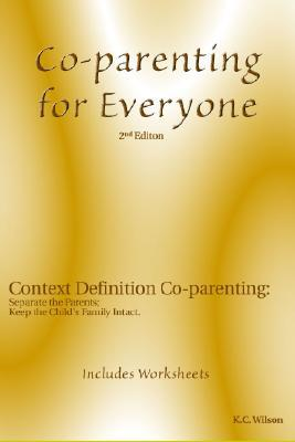 Co-Parenting for Everyone: Context Definition Co-Parenting