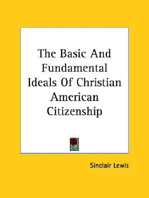 The Basic and Fundamental Ideals of Christian American Citizenship