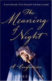 The Meaning of Night (The Meaning of Night, #1)