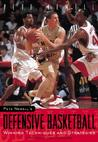 Pete Newell's Defensive Basketball: Winning Techniques And Strategies