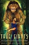 True Giants: Is Gigantopithecus Still Alive?