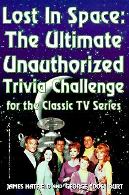 Lost in Space: The Ultimate Unauthorized Trivia Challenge for the Classic TV Series