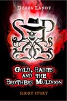 Gold, Babies and the Brothers Muldoon by Derek Landy