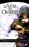 La Voie des Ombres by Brent Weeks