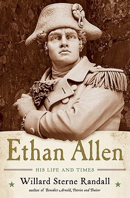Ethan Allen: His Life and Times by Willard Sterne Randall