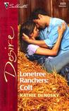 Lonetree Ranchers: Colt (Lonetree Ranchers, #3)