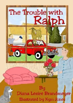 The Trouble With Ralph by Diana Lesire Brandmeyer