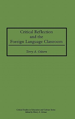 Critical Reflection and the Foreign Language Classroom