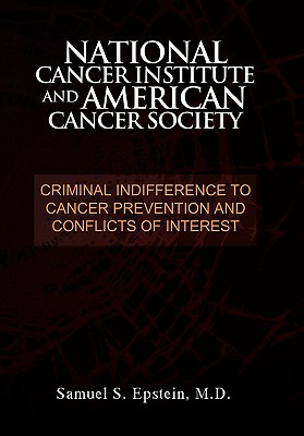 national-cancer-institute-and-american-cancer-society-criminal-indifference-to-cancer-prevention-and-conflicts-of-interest