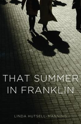 That Summer in Franklin by Linda Hutsell-Manning