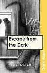 Escape from the Dark