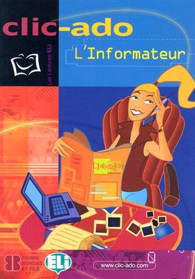 Clic Ado L'informateur [With Cd] (Clic Ado: Les Lectures Eli)