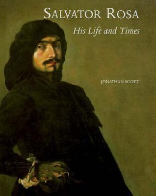 Salvator Rosa: His Life and Times
