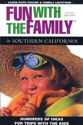 Fun with the Family: Southern California, 3rd Edition