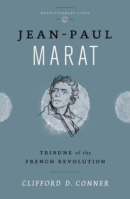 Jean Paul Marat: Tribune of the French Revolution