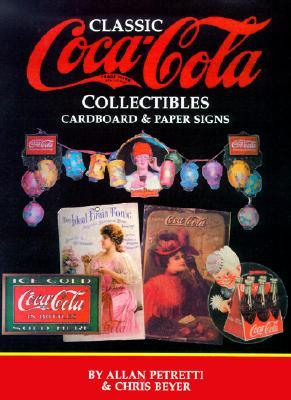 Classic Coca-Cola Collectibles: Cardboard and Paper Signs