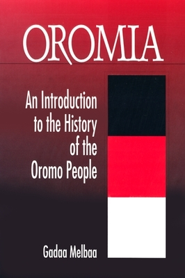 the history of the oromo people history essay Objective: the objective of this paper is to learn from the past, envision a better   conclusion: the rpv epidemic made the oromo people easily succumb to   oromo history, their social, economic, cultural, political and.