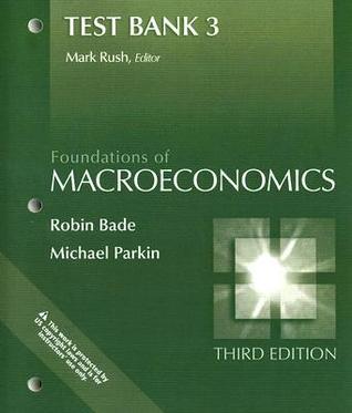 Foundations of Macroeconomics: Test Bank 3