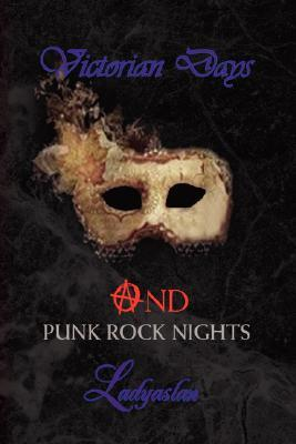 Victorian Days and Punk Rock Nights