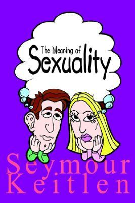 The Meaning of Sexuality