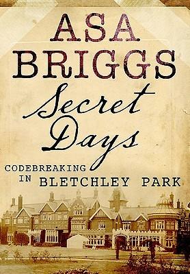 Secret Days Code-breaking in Bletchley Park EPUB