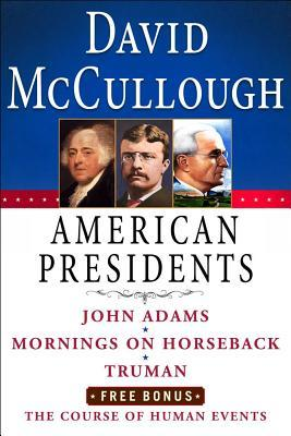 American Presidents: John Adams/Mornings on Horseback/Truman/The Course of Human Events