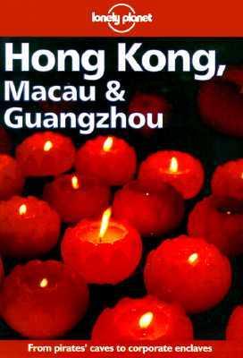 Hong Kong, Macau & Guangzhou (Lonely Planet Guide)