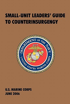 small-unit-leaders-guide-to-counterinsurgency-the-official-u-s-marine-corps-manual