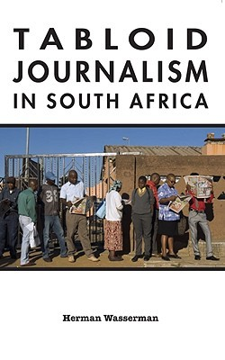 Tabloid Journalism in South Africa Tabloid Journalism in South Africa: True Story! True Story!