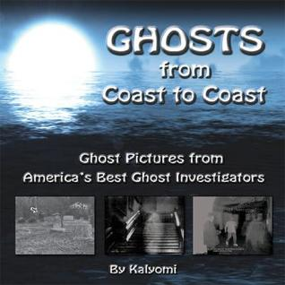 Ghosts from Coast to Coast: Ghost Pictures from America's Best Ghost Investigators