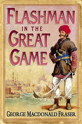 Flashman in the Great Game (The Flashman Papers, #5)
