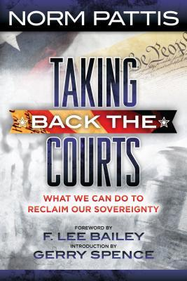 Taking Back the Courts by Norm Pattis