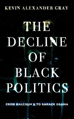 the-decline-of-black-politics-from-malcolm-x-to-barack-obama