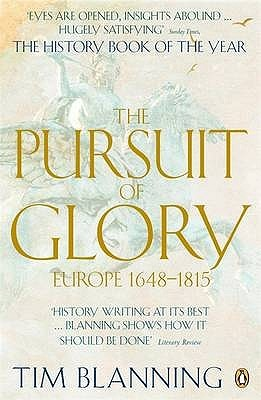 The Pursuit of Glory by Timothy C.W. Blanning