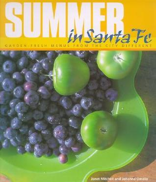 Summer in Santa Fe: Garden-Fresh Menus from the City Different