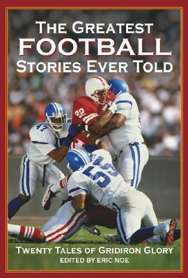 the-greatest-football-stories-ever-told-twenty-tales-of-gridiron-glory